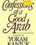 Confessions of a Good Arab - Yoram Kaniuk