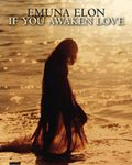 If You Awaken Love - Emuna Elon