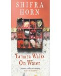 Tamara Walks on Water - Shifra Horn